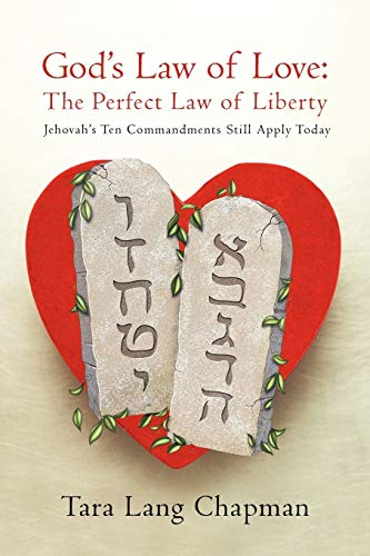 9781450259415: God's Law of Love: The Perfect Law of Liberty Jehovah's Ten Commands Still Apply Today