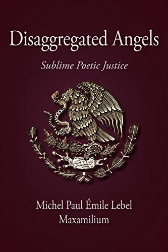 9781450260220: Disaggregated Angels: Sublime Poetic Justice