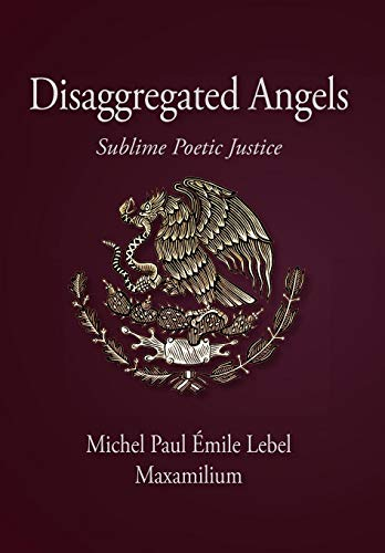 9781450260237: Disaggregated Angels: Sublime Poetic Justice