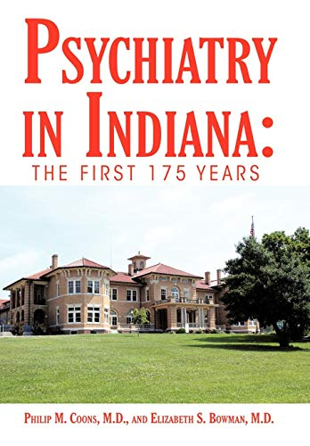 Psychiatry in Indiana: The First 175 Years: Philip M. Coons M.D.