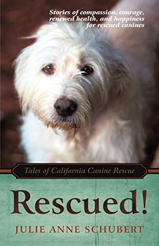 9781450261210: Rescued!: Tales of California Canine Rescue
