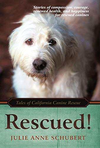9781450261234: Rescued!: Tales of California Canine Rescue