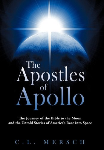 9781450262040: The Apostles of Apollo: The Journey of the Bible to the Moon and the Untold Stories of America's Race into Space