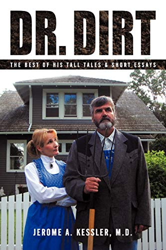 9781450262958: Dr. Dirt: The Best of His Tall Tales & Short Essays