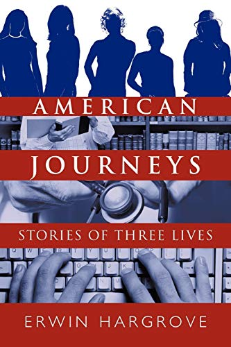 American Journeys Stories of Three Lives: Erwin Hargrove