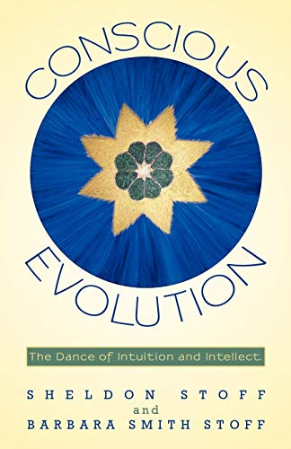 9781450263900: Conscious Evolution: The Dance of Intuition and Intellect.