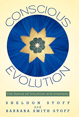 9781450263924: Conscious Evolution: The Dance of Intuition and Intellect.