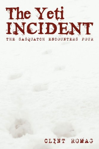 9781450263931: The Yeti Incident: The Sasquatch Encounters Four