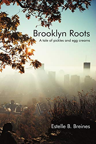 9781450264051: Brooklyn Roots: A Tale of Pickles and Egg Creams
