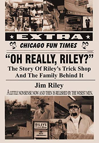 9781450265492: Oh Really, Riley?: The Story of Riley's Trick Shop and the Family Behind It