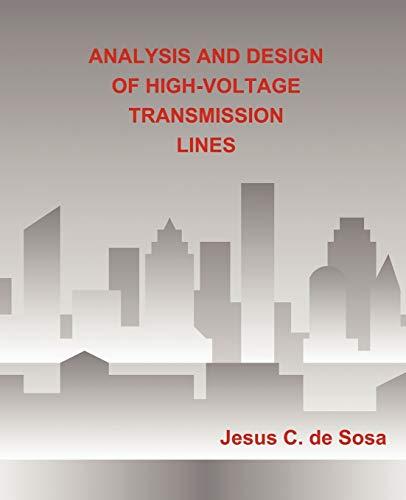 ANALYSIS AND DESIGN OF HIGH-VOLTAGE TRANSMISSION LINES: Jesus C. de Sosa
