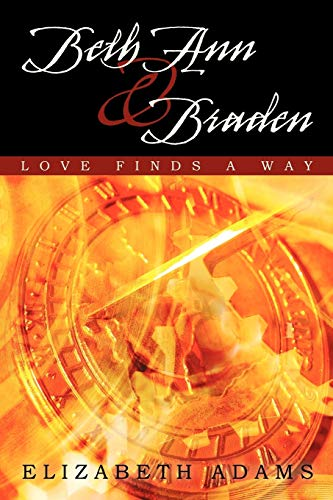 Beth Ann and Braden: Love Finds a Way (1450266258) by Elizabeth Adams