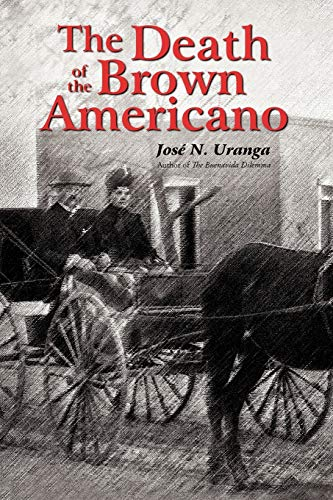 The Death of the Brown Americano: Jose N. Uranga