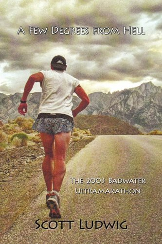 9781450267823: A Few Degrees from Hell: The 2003 Badwater Ultramarathon