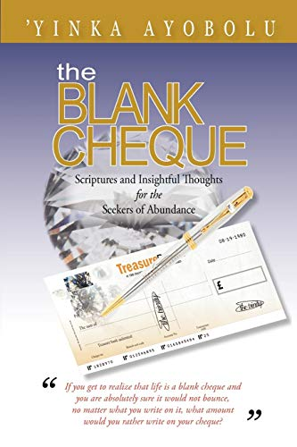 9781450267861: The Blank Cheque: Scriptures and Insightful Thoughts for the Seekers of Abundance