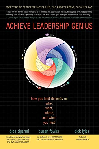 9781450268998: Achieve Leadership Genius: How You Lead Depends on Who, What, Where, and When You Lead