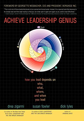 9781450269018: Achieve Leadership Genius: How You Lead Depends on Who, What, Where, and When You Lead