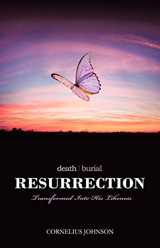 9781450269322: Death, Burial, Resurrection: Transformed Into His Likeness