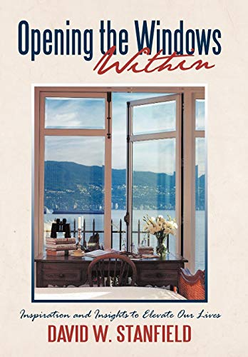 9781450269407: Opening the Windows Within: Inspiration and Insights to Elevate Our Lives