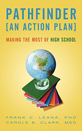Pathfinder: An Action Plan Making the Most of High School: Leana Phd, Frank C.; Clark Med, Carole S...