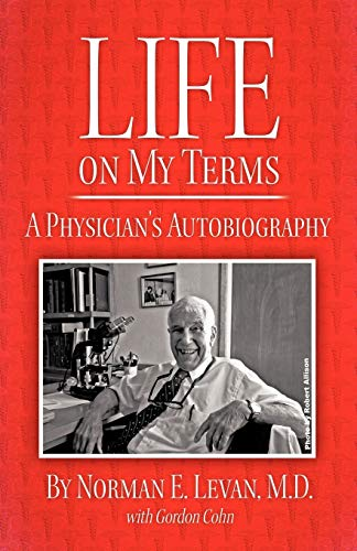 Life on My Terms A Physicians Autobiography: Gordon Cohn