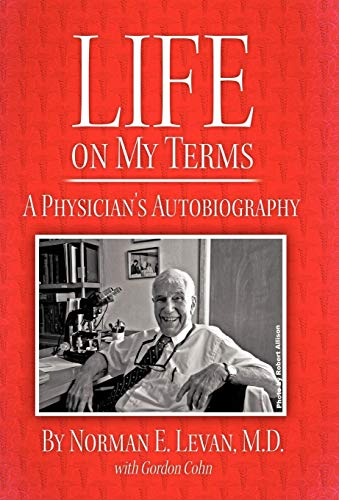 9781450270670: Life on My Terms: A Physician's Autobiography