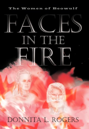 9781450271387: Faces in the Fire: The Women of Beowulf