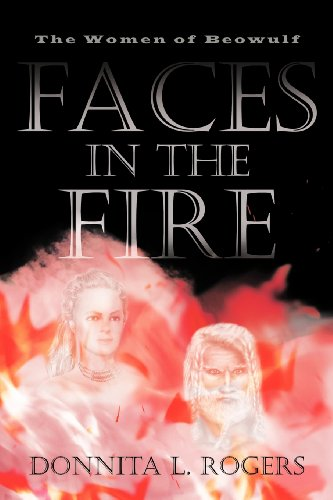 9781450271394: Faces in the Fire (The Women of Beowulf )