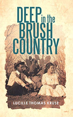 Deep in the Brush Country: Lucille Thomas Kruse