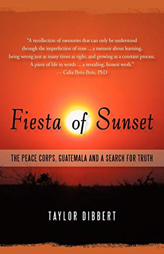 9781450272223: Fiesta of Sunset: The Peace Corps, Guatemala and a Search for Truth