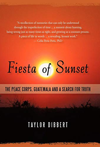 9781450272247: Fiesta of Sunset: The Peace Corps, Guatemala and a Search for Truth