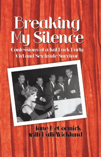 9781450272650: Breaking My Silence: Confessions of a Rat Pack Party Girl and Sex-Trade Survivor