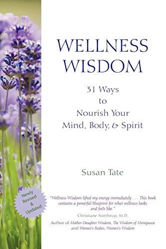 9781450273091: Wellness Wisdom: 31 Ways to Nourish Your Mind, Body, & Spirit