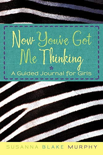 9781450273114: Now You've Got Me Thinking: A Guided Journal for Girls