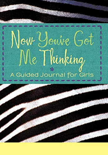 9781450273121: Now You've Got Me Thinking: A Guided Journal for Girls