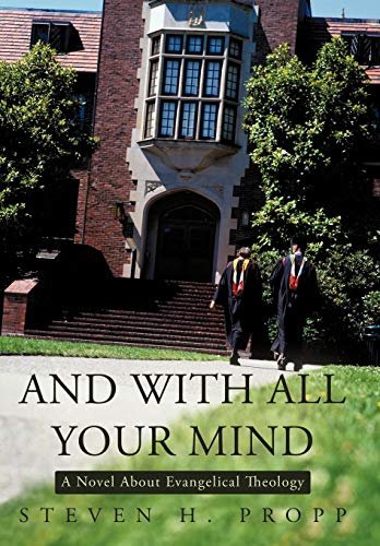 9781450274081: And with All Your Mind: A Novel about Evangelical Theology