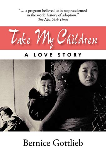 9781450275460: Take My Children: An Adoption Story