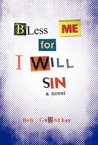 9781450275590: Bless Me, for I Will Sin