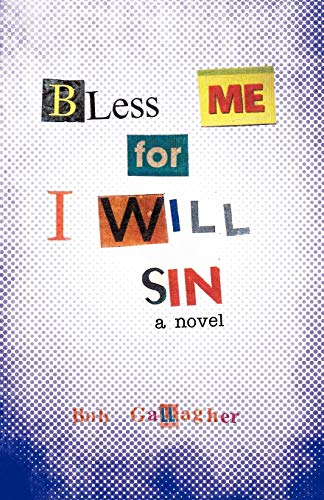 9781450275613: Bless Me, for I Will Sin