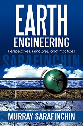 Earth Engineering: Perspectives, Principles, and Practices: Sarafinchin, Murray