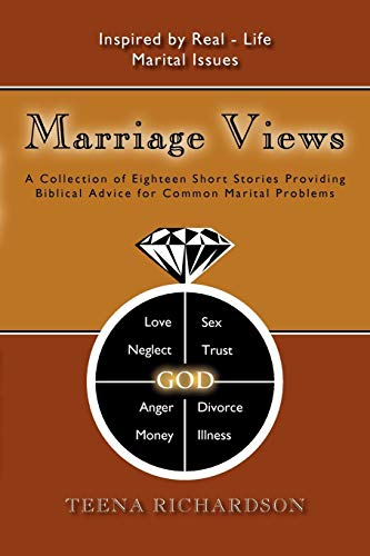 Marriage Views A Collection of Eighteen Short Stories Providing Biblical Advice for Common Marital ...