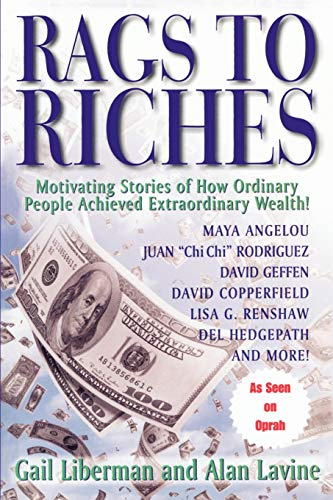 9781450276856: Rags To Riches: Motivating Stories of How Ordinary People Achieved Extraordinary Wealth