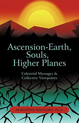 9781450277327: Ascension-Earth, Souls, Higher Planes: Celestrial Messages and Collective Viewpoints