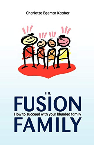 9781450277624: The Fusion Family: How to Succeed with Your Blended Family