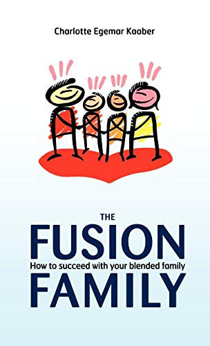 9781450277631: The Fusion Family: How to Succeed with Your Blended Family