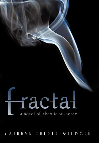 9781450278034: Fractal: A Novel of Chaotic Suspense