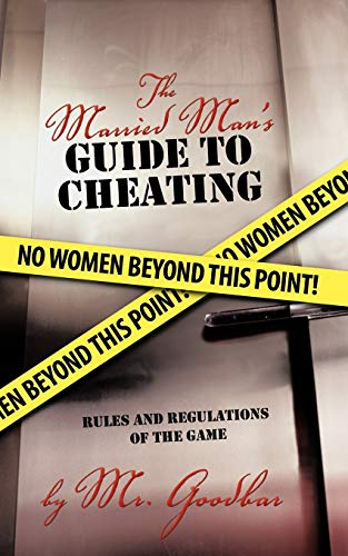 9781450278164: The Married Man's Guide to Cheating: Rules and Regulations of the Game