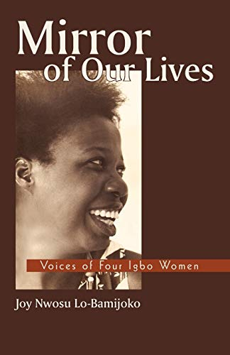 9781450278966: Mirror of Our Lives: Voices of Four Igbo Women