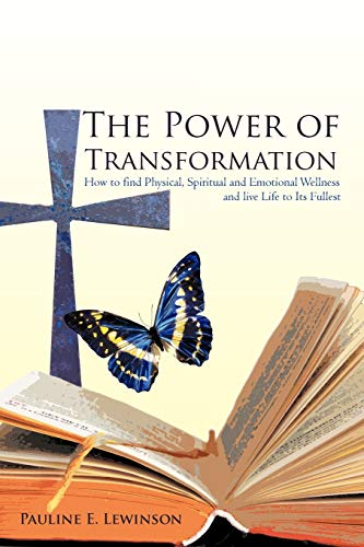 9781450280037: The Power of Transformation: How to Find Physical, Spiritual and Emotional Wellness And Live Life to Its Fullest