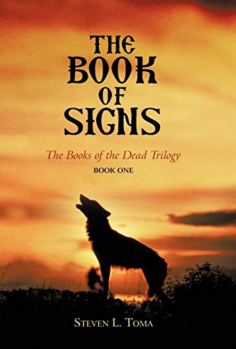 The Book of Signs: The Books of the Dead Trilogy: Book One: Steven L. Toma